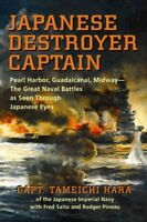 Japanese Destroyer Captain : Pearl-Harbor, Guadalcanal, Midway-The Great Nava...