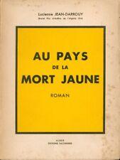 Lucienne Jean-Darrouy - Au Pays de la Mort Jaune - 1945 - EO avec envoi signé