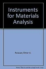 Instruments for Materials Analysis Hardcover Elmer A. Rosauer