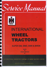 International Harvester Wheel Tractors Super BM, BMD, BW6 & BWD6 Service Manual
