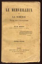 ELIE MERIC, LE MERVEILLEUX ET LA SCIENCE ÉTUDE SUR L'HYPNOTISME - 1887