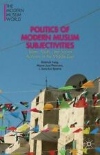 Politics of Modern Muslim Subjectivities: Islam, Youth, and Social Activism in t