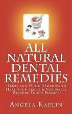 USED (GD) All Natural Dental Remedies: Herbs and Home Remedies to Heal Your Teet