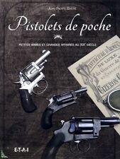 Pistolets de poche, petites armes et grandes affaires