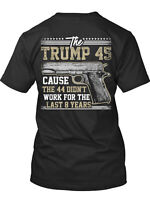The Donald Trump 45 President Gun PRIDE New Men's Shirt Cause 44 Didn't Work Tee