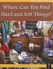 Where Can You Find Hard and Soft Things? (Little Book of Answers: Leve-ExLibrary