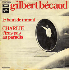 GILBERT BECAUD LE BAIN DE MINUIT / CHARLIE T'IRAS PAS AU PARADIS FR 45 J.C.PETIT