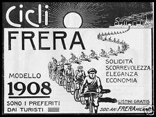 PUBBLICITA' 1908 BICICLETTA FRERA MODELLI CICLISTI MOTO STABILIMENTO TRADATE MI