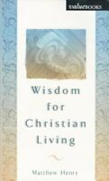 Wisdom for Christian Living (Value Book Series) by Henry, Matthew Book The Fast