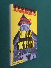 Renato OLIVIERI - DUNQUE MORRANNO Oscar Gialli/255 (1991) Libro