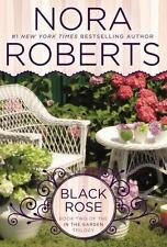 In the Garden Trilogy: Black Rose Bk. 2 by Nora Roberts...