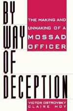 By Way Of Deception: The Making And Unmaking Of A Mossad Officer, Hoy, Claire, O