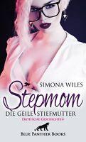 Stepmom - die geile Stiefmutter | Erotische Geschichten von Simona Wiles