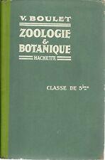 ZOOLOGIE ET BOTANIQUE - CLASSE DE 5eme -  V. Boulet -  1931