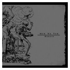 "Mek Na Ver ""Heresy"" (NEU / NEW)"