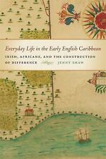 Early American Places: Everyday Life in the Early English Caribbean : Irish