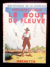LE BOUT DU FLEUVE - James Oliver Curwood - Hachette, Biblio de la Jeunesse 1950