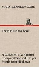 The Khaki Kook Book a Collection of a Hundred Cheap and Practical Recipes Mostly
