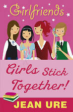 Girlfriends: Girls Stick Together!, New, Ure, Jean Book
