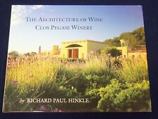 2009 THE ARCHITECTURE OF WINE CLOS PEGASE WINERY RICHARD HINKLE BOOK - KD 1432