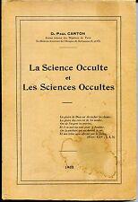 LA SCIENCE OCCULTE ET LES SCIENCES OCCULTES - D. Paul Carton 1935