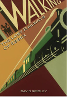 Walking the Lost Railways of Essex by Gridley, David Paperback Book