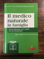 Il medico naturale in famiglia. Vol.1. A-D