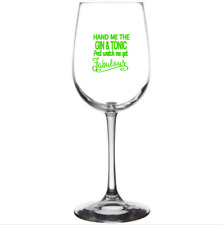 "Vinyl Decal Sticker Wine Glass  ""Hand Me The Gin & Tonic  ""  4 Decals"