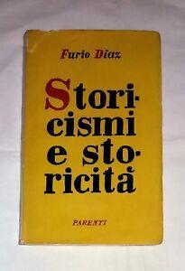 Storicismi e storicita - Furio Diaz - Parenti, 1956
