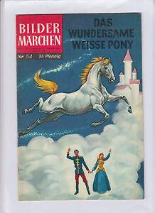 Bildermärchen BSV Nr 54 1. Auflage Bildschriften (1+) Das wundersame weisse Pony