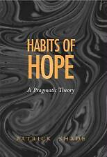 Habits of Hope: A Pragmatic Theory (The Vanderbilt Library of American Philosop