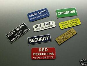 Badges  -  Engraved  -  Custom Made  -  Various Colours