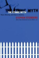 The Ethnic Myth : Race, Ethnicity, and Class in America by Stephen Steinberg...
