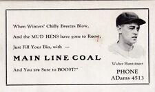 "WALTER HUNTZINGER ""toledo mud hens"" BASEBALL STAR 1926-31""MAIN LINE COAL blotter"