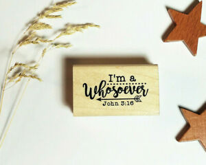 I'm a Whosoever Mounted Rubber Stamp - John 3:16, Christian Bible Verse #27