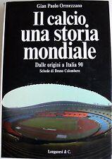 GIAN PAOLO ORMEZZANO IL CALCIO: UNA STORIA MONDIALE LONGANESI 1989