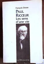 Paul RICOEUR les sens d'une vie. Par François DOSSE chez la découverte en 1997