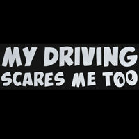 Funny Car Stickers MY DRIVING SCARES ME TOO Car/Window Vinyl Decal Sticker New