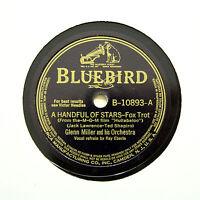 "GLENN MILLER & HIS ORCHESTRA ""A Handful Of Stars"" BLUEBIRD B-10893 [78 RPM]"