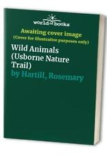 Wild Animals (Usborne nature Trail) by hartill, Rosemary 0860202062