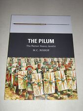 Weapon: The Pilum : The Roman Heavy Javelin by M. C. Bishop (2017, Paperback)