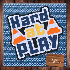 HARD AT PLAY TITLE Embellishment card toppers and scrapbooking