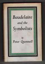 Baudelaire and the Symbolists by Peter Quennell (Second Edition)