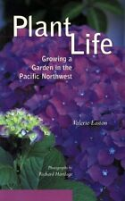 Plant Life: Growing a Garden in the Pacific Northw