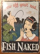 Tin Sign Vintage Fish Naked Show Off Your Rod!