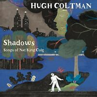HUGH COLTMAN - SHADOWS-SONGS OF NAT KING COLE  CD NEU