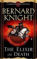 BERNARD KNIGHT ____ THE ELIXIR OF DEATH ____ BRAND NEW ____ FREEPOST UK