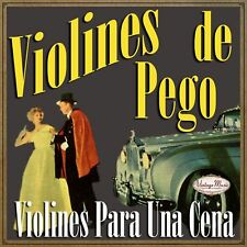 VIOLINES DE PEGO iLatina CD #162 / Violins For Dinner , Latin Romantic , La Mer