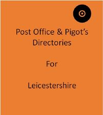 Post Office & Pigot`s 4 Local Directories for Leicestershire on disc in Pdf