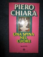 PIERO CHIARA, UNA SPINA NEL CUORE, OSCAR MONDADORI, 1A ED., 1981,( A1)